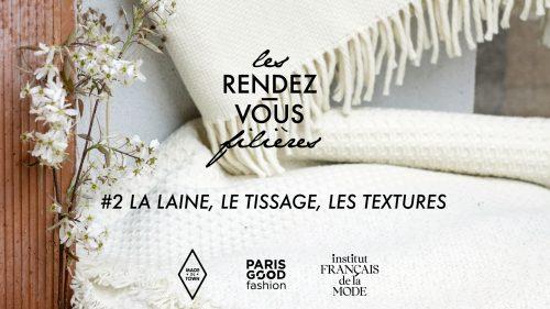Les Rendez-vous Filières <br /> #2 la laine, le tissage, les textures